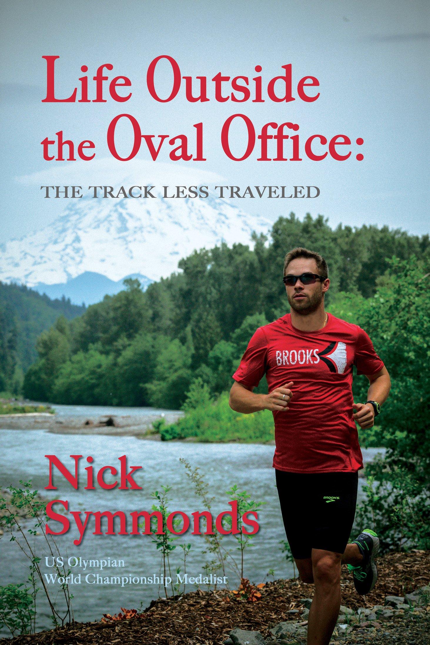 Life Outside the Oval Office: Nick Symmonds: 9781935270324: Amazon.com:  Books