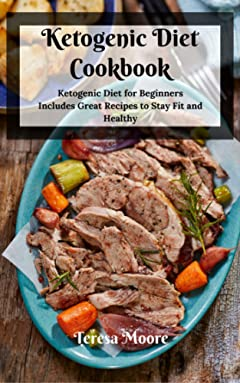 Ketogenic Diet Cookbook:  Ketogenic Diet for Beginners Includes Great Recipes to Stay Fit and Healthy (Healthy Food Book 7)