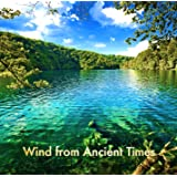 Wind from Ancient Times (古からの風)