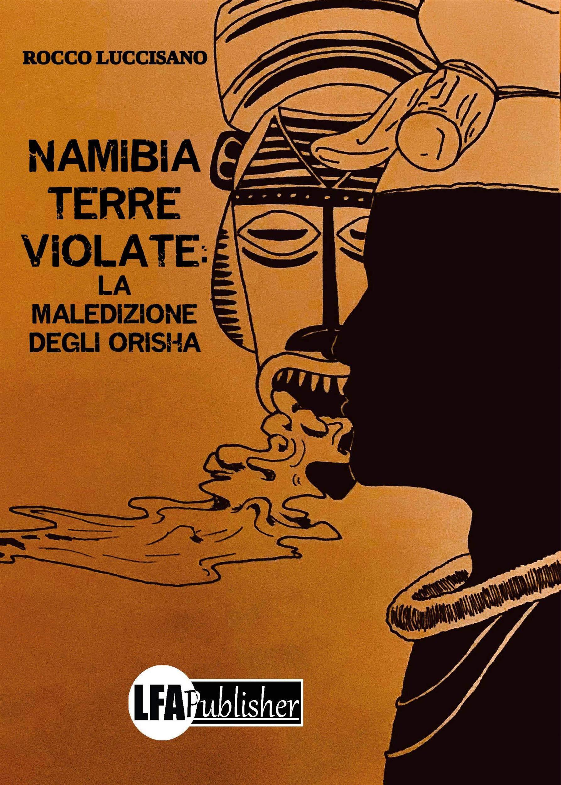 Namibia terre violate: La maledizione degli Orisha