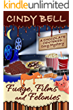 Fudge, Films and Felonies (A Chocolate Centered Cozy Mystery Book 7)
