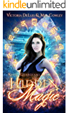 Hidden Magic: A Ley Line World Urban Fantasy Adventure (Relic Guardians Book 2)