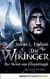 Die Wikinger - Der Verrat von Glendalough: Historischer Roman (Nordmann-Saga 4) (German Edition)
