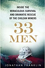 33 Men: Inside the Miraculous Survival and Dramatic Rescue of the Chilean Miners Kindle Edition