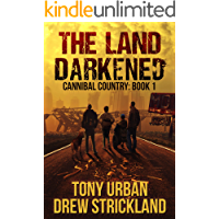 The Land Darkened: A Post Apocalyptic Thriller (Cannibal Country Book 1) book cover