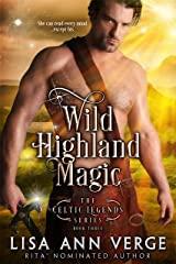 Wild Highland Magic (The Celtic Legends Series Book 3) Kindle Edition