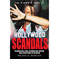 The Mammoth Book of Hollywood Scandals (Mammoth Books 406)