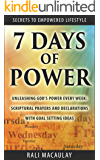Prayer: 7 Days of Power: Unleashing God's Power Every Week: Scriptural Prayers and Declarations With Goal Setting Ideas (Secrets to Empowered LifeStyle Book 1)
