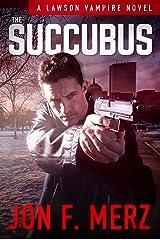 The Succubus: A Lawson Vampire Novel #24: A Supernatural Espionage Urban Fantasy Series (The Lawson Vampire Series) Kindle Edition