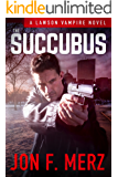 The Succubus: A Lawson Vampire Novel (The Lawson Vampire Series)