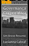 Governança Corporativa: (Anotações Relevantes)