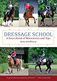 Dressage School: A Sourcebook of Movements and Tips