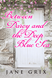 Between Darcy and the Deep Blue Sea: A Pride and Prejudice Variation (English Edition)