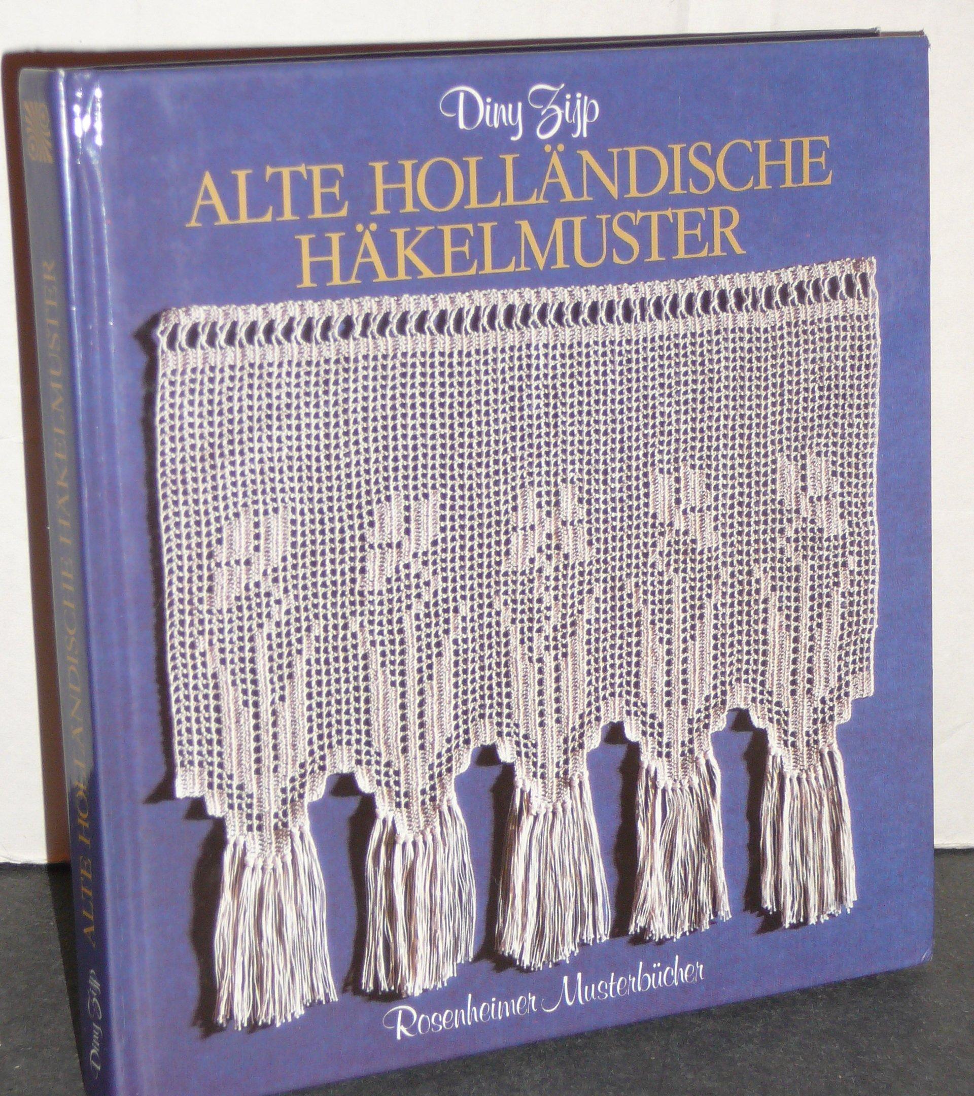 Alte holländische Häkelmuster. 69 Häkelmuster aus vergangener Zeit ...