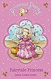 Princess Poppy Fairytale Princess (Princess Poppy Fiction)