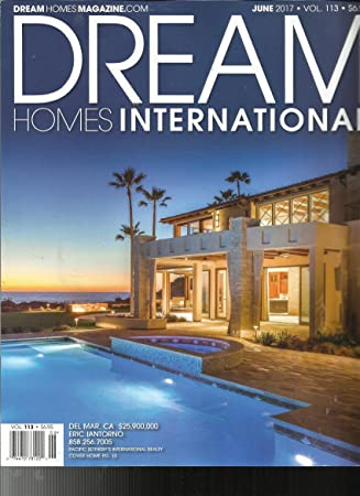 Amazon.com : DREAM HOMES INTERNATIONAL MAGAZINE, JUNE, 2017 VOL. 113 ...