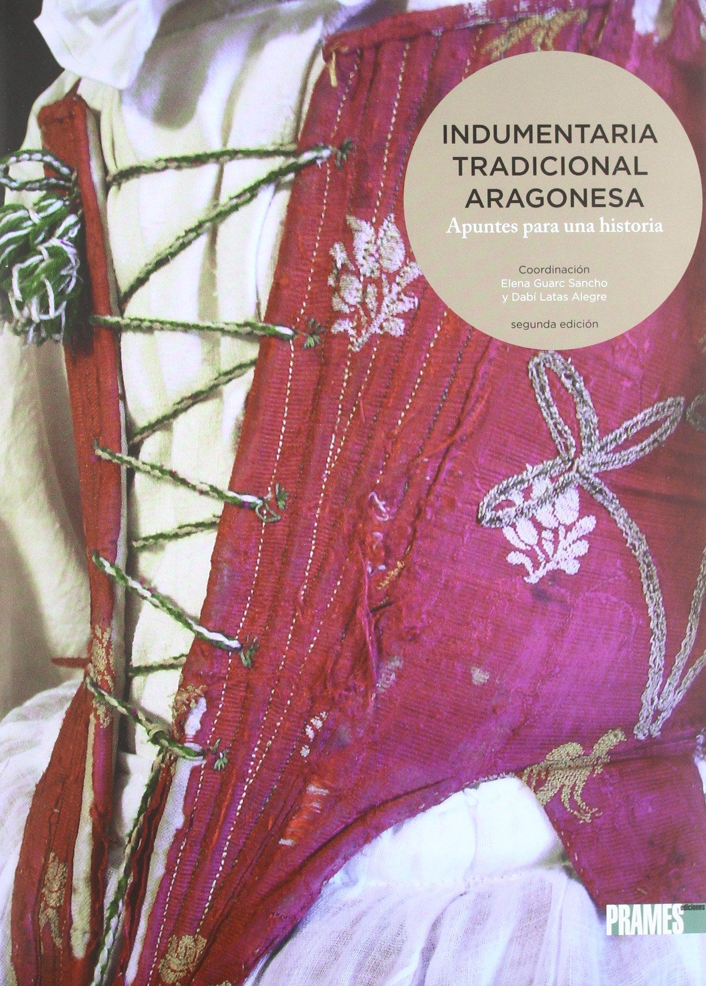 Indumentaria tradicional aragonesa (Gran Formato): Amazon.es: Elenacoord. / Latas Alegre Guarc Sancho, Elenacoord. / Latas Alegre Guarc Sancho: Libros