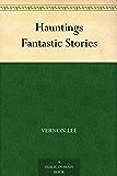 Hauntings Fantastic Stories