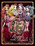 Ever After High: Royals and Rebels