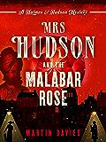 Mrs Hudson and the Malabar Rose (A Sherlock Holmes & Mrs Hudson Mystery 2) (English Edition)