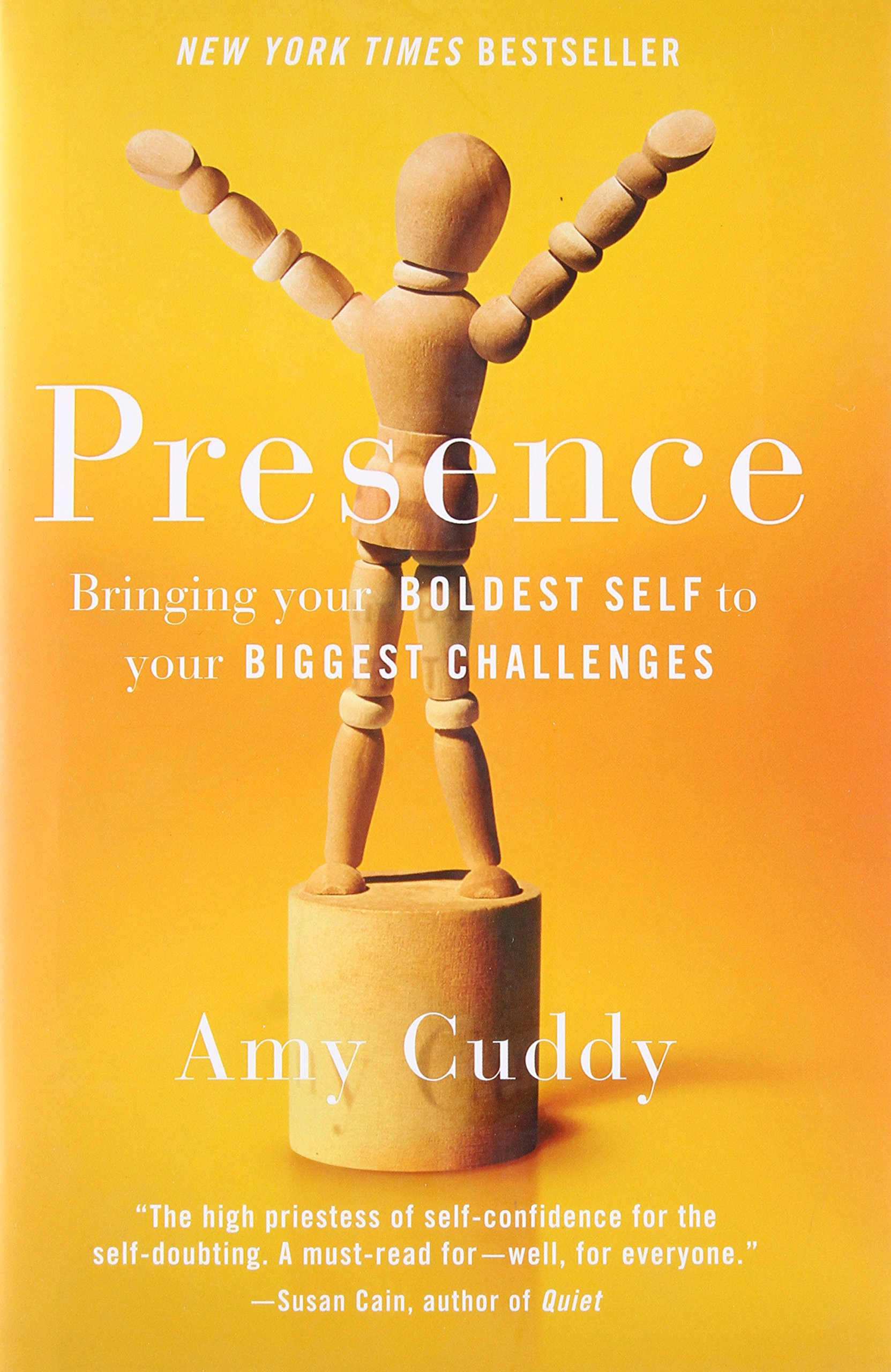 Presence: Bringing Your Boldest Self to Your Biggest Challenges by Little Brown Co