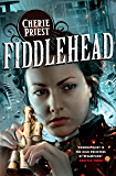 Fiddlehead (The Clockwork Century Book 5)
