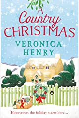 A Country Christmas: Book 1 in the Honeycote series Kindle Edition