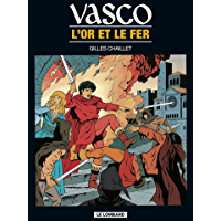 Vasco - tome 1 - L'or et le fer (French Edition)