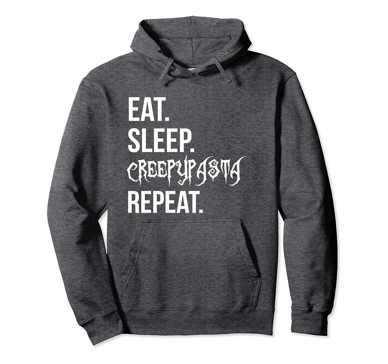 Eat Sleep Creepypasta Repeat Hoodie Sweatshirt-TH