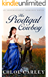 Her Prodigal Cowboy: A Christian Historical Romance Novel