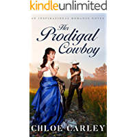 Her Prodigal Cowboy: A Christian Historical Romance Novel