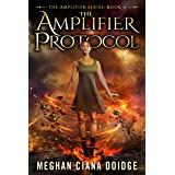 The Amplifier Protocol (Amplifier Series - Book 0)