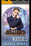 Hot Chocolate Kisses: A Snow Globe Christmas Book 9