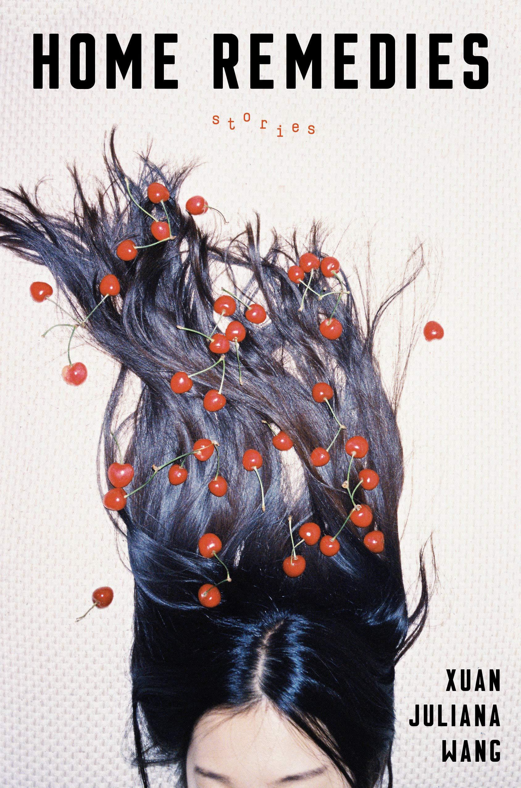 Amazon.com: Home Remedies: Stories (9781984822741): Wang, Xuan Juliana:  Books