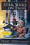 Star Wars on Trial: The Force Awakens Edition: Science Fiction and Fantasy Writers Debate the Most Popular Science…