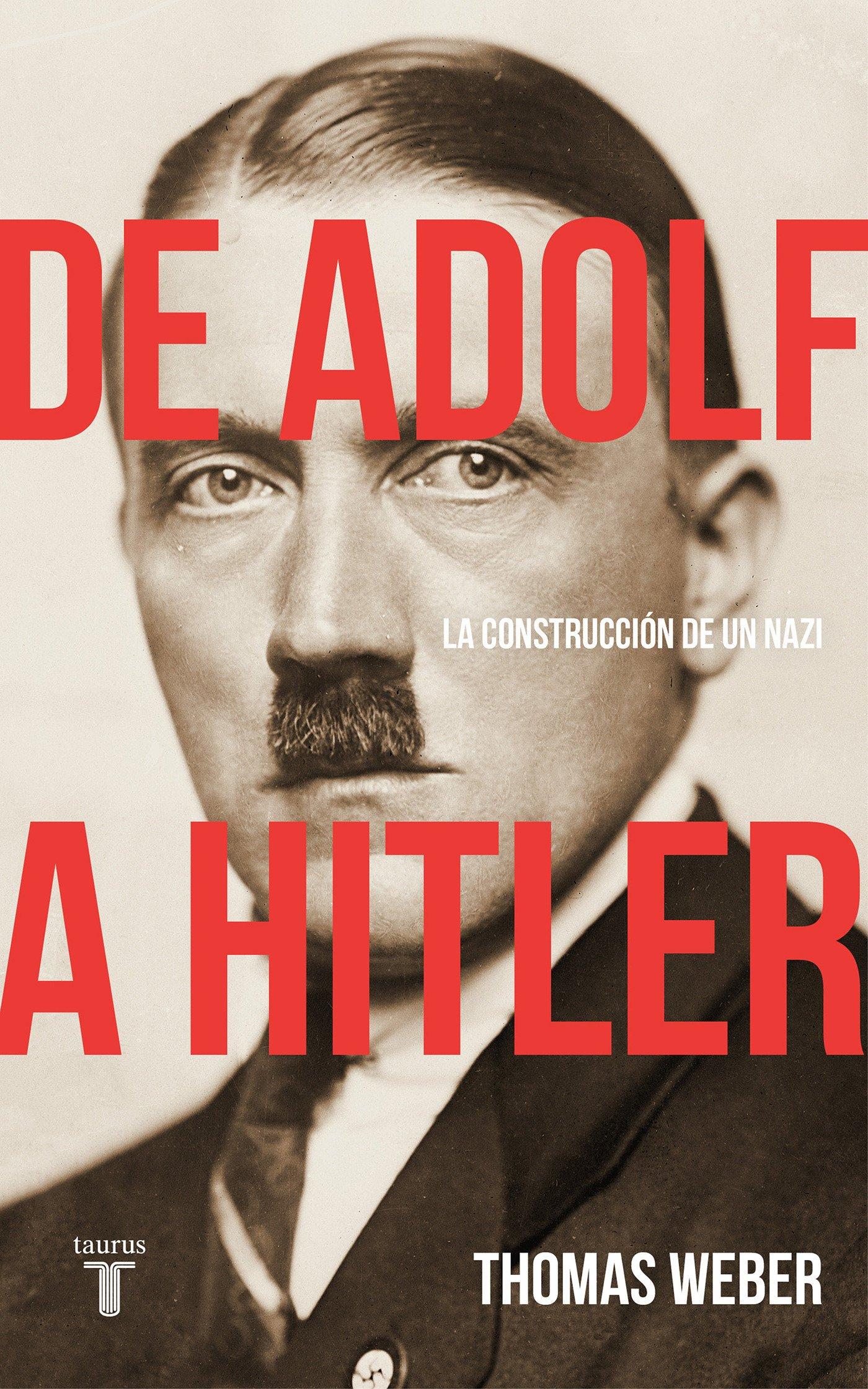 De Adolf a Hitler: La construcción de un nazi Historia: Amazon.es ...
