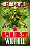 The Department 19 Files: The New Blood: 1919 (Department 19)