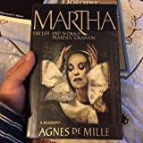 Martha: The Life and Work of Martha Graham- A Biography