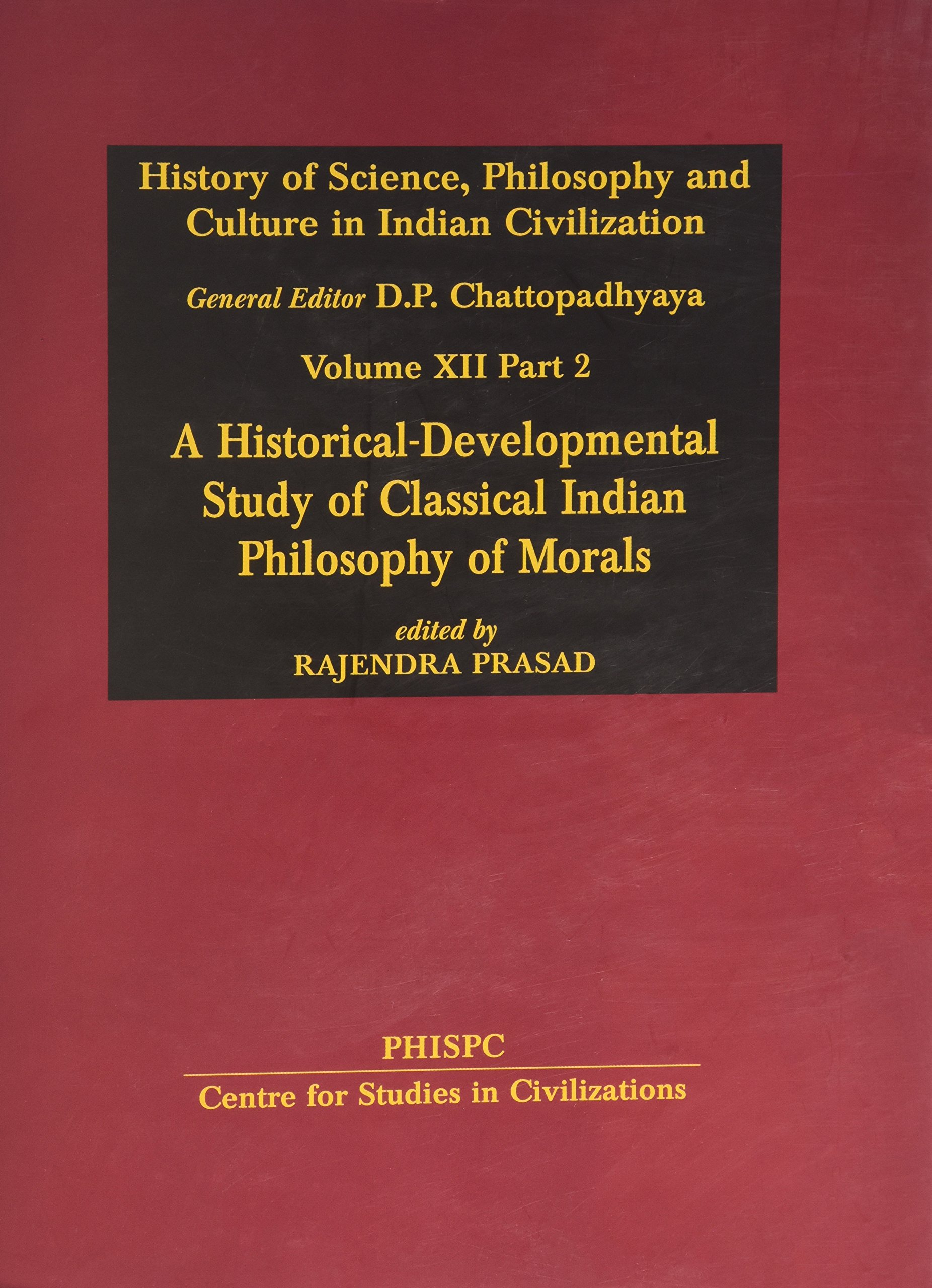 Download A Historical Developmental Study of Classical Indian Philosophy of Morals: v. 12 PDF