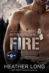 Bitten Under Fire (Bravo Team WOLF Book 2) Kindle Edition