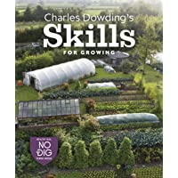 Charles Dowding's Skills For Growing: Sowing, Spacing, Planting, Picking and More