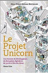 Le Projet Unicorn: Une histoire de développeurs, de disruption digitale et de survie à l'ère des da (QUANTO) (French Edition) Paperback