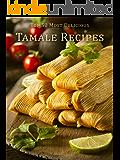 Top 50 Most Delicious Tamale Recipes (Recipe Top 50\'s Book 68)