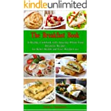 The Breakfast Book: A Healthy Cookbook with Amazing Whole-Food Breakfast Recipes for Better Health and Easy Weight Loss: Heal