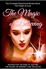 THE MAGIC OF BELIEVING: Two Full-Length Paranormal Novels about The Power of Love Kindle Edition