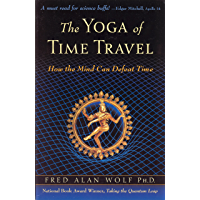 The Yoga of Time Travel: How the Mind Can Defeat Time (English Edition)