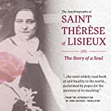 The Autobiography of Saint Therese of Lisieux: The Story of a Soul