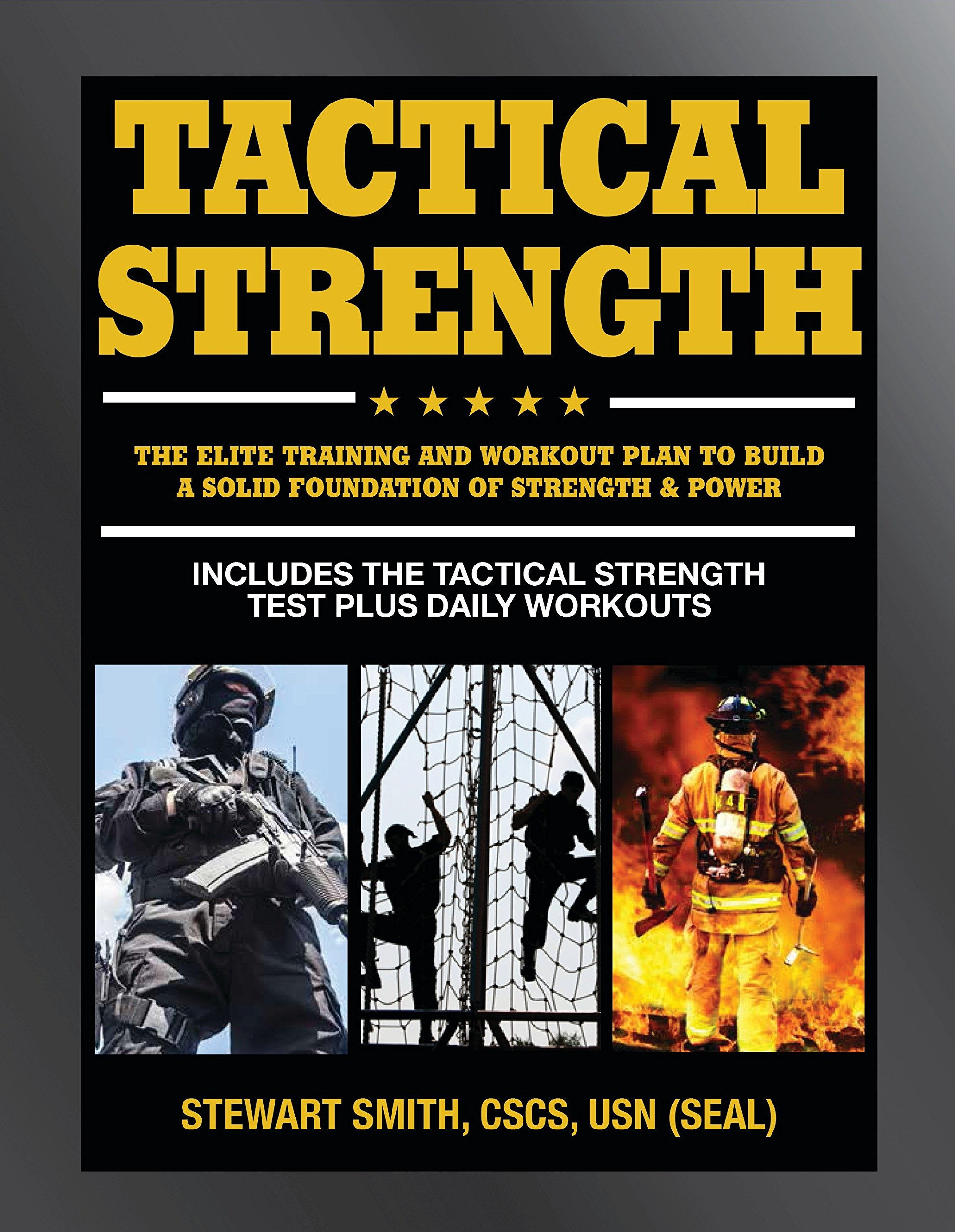 Tactical Strength: The Elite Training and Workout Plan for Spec Ops, SEALs, SWAT, Police, Firefighters, and Tactical Professionals pdf