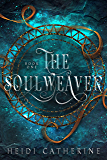 The Soulweaver (The Soulweaver Series Book 1)