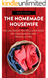 The Homemade Housewife: The last book you will ever need on homemaking and frugal living